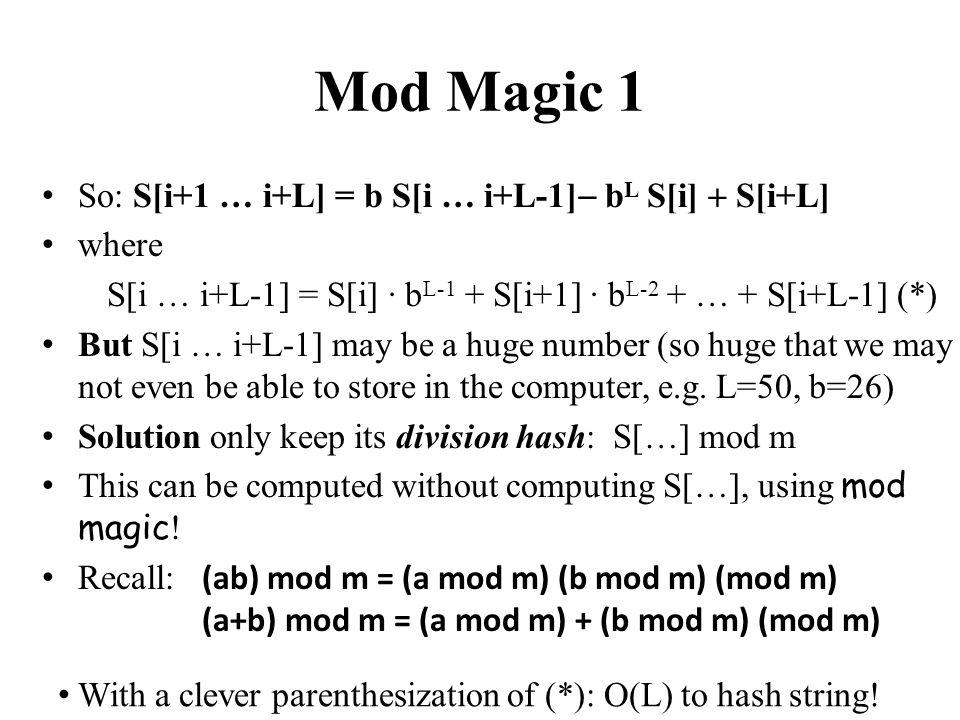 Mod Magic 1 So: S[i+1 … i+L] = b S[i … i+L-1]- bL S[i] + S[i+L] where